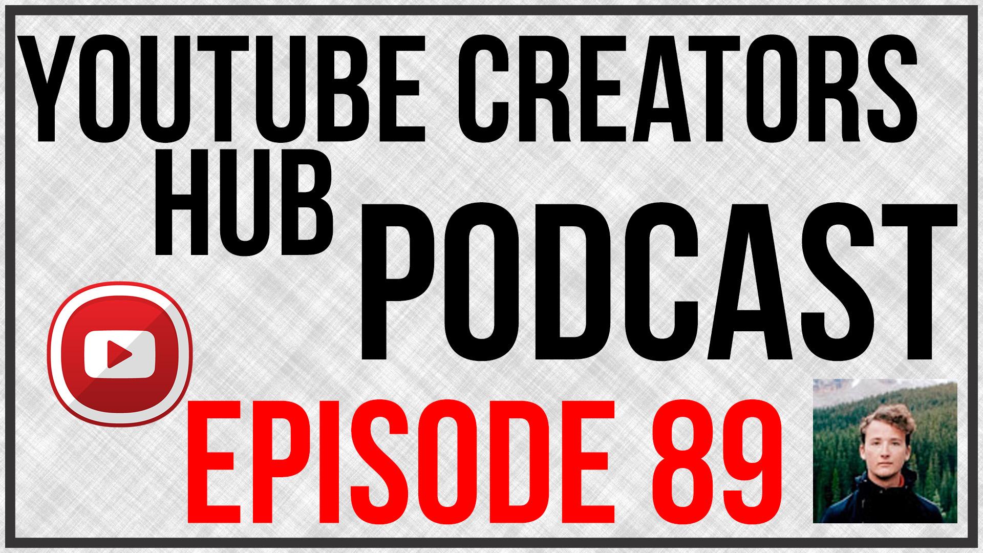YouTube Creators Hub Podcast Episode 89