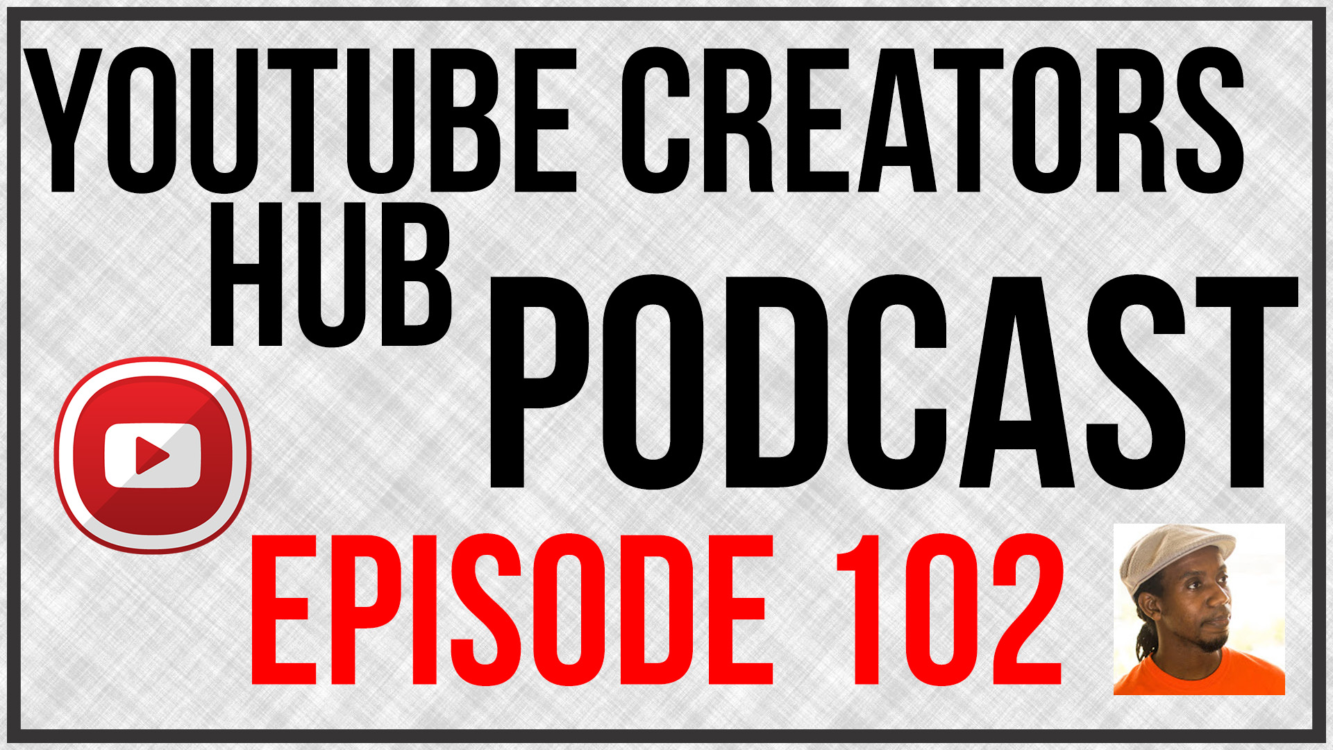 YTCH Podcast Episode 102