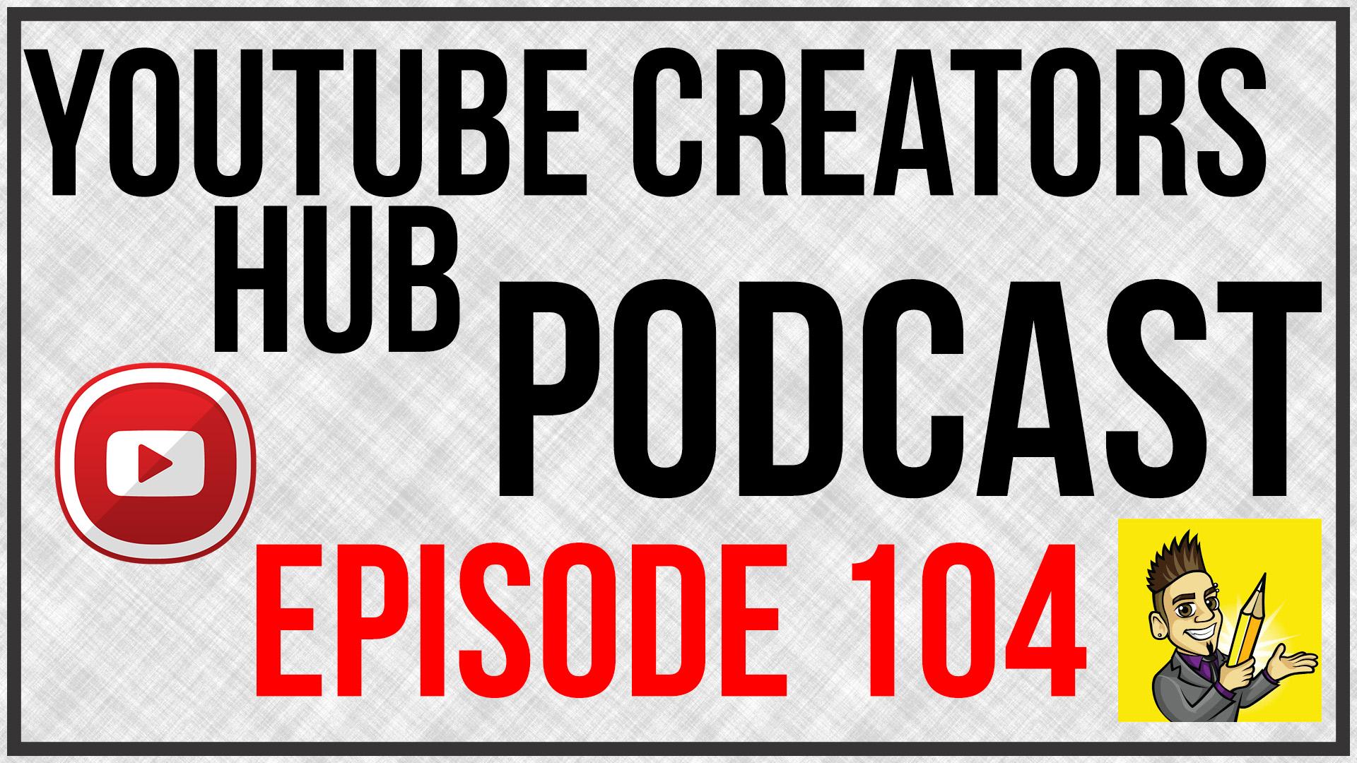 YTCH Podcast Episode 104
