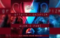 Gazapizm ve Gripin, Alem-i Fani Şarkısında Buluştu