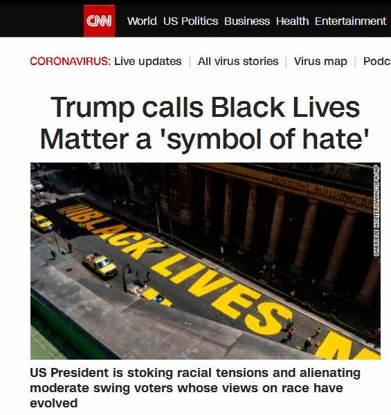 """Trump is annoyed that New York is going to paint""""the life of black people is also life"""" on Fifth Avenue. CNN:He actually called this slogan""""a symbol of hatred."""""""
