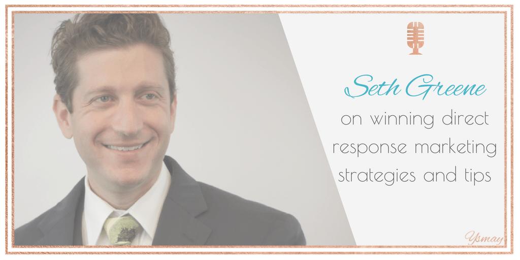 Winning Direct Marketing Tips + Strategy with Seth Greene