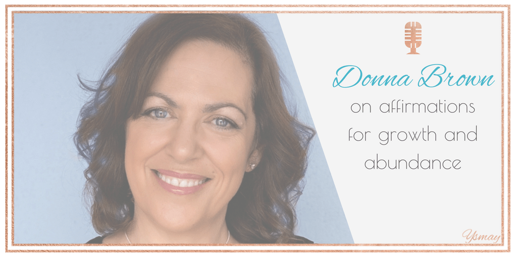 Donna Brown on affirmations for growth and abundance