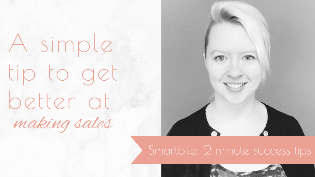 [WATCH] A simple tip to get better at making sales – Smartbite: 2 minute success tip