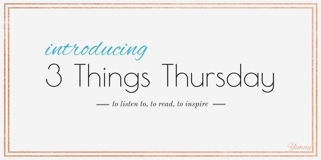 Introducing 3 Things Thursday