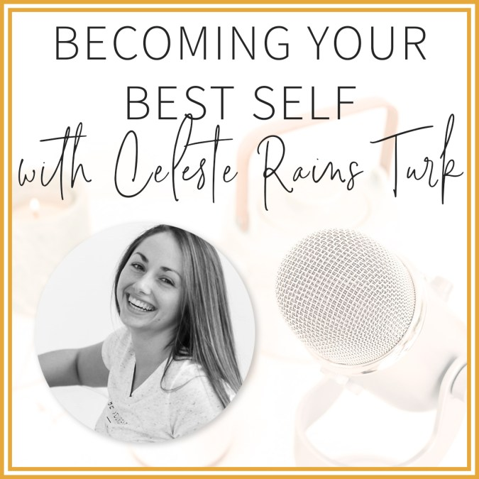 Becoming Your Healthiest Self with Celeste Rains Turk