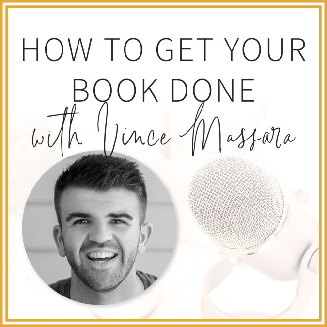 How to Get Your Book Done with Vince Massara