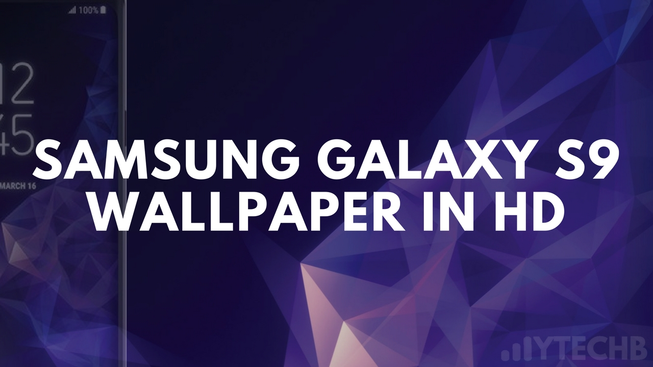 Download The Official Samsung Galaxy S9 Hd Wallpapers Best Quality