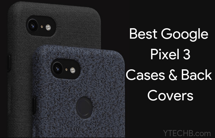 detailed look 41453 0d312 7 Best Google Pixel 3 Cases & Back Covers [Updated]