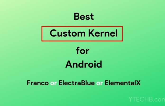 best custom kernels for android