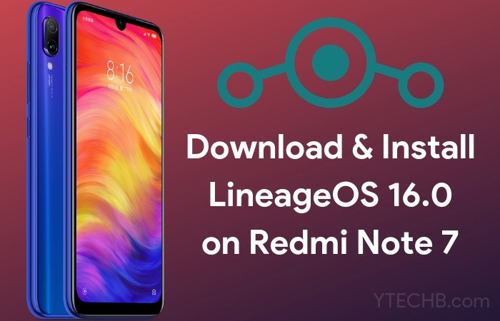 Download & Install LineageOS 16 0 ROM on Redmi Note 7 [Android Pie