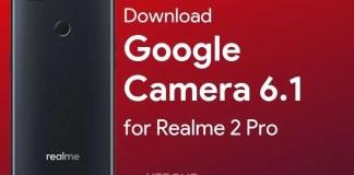 Download Google Camera 6.1 for Realme 2 Pro