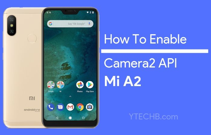 How to Enable Camera2 API on Mi A2 [Without Root]