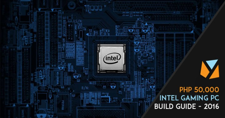 Php50,000 Intel Gaming PC Build Guide - 2016