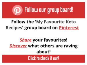 Follow our pinterest group board 'my favourite keto recipes' to share and discover top keto recipes!