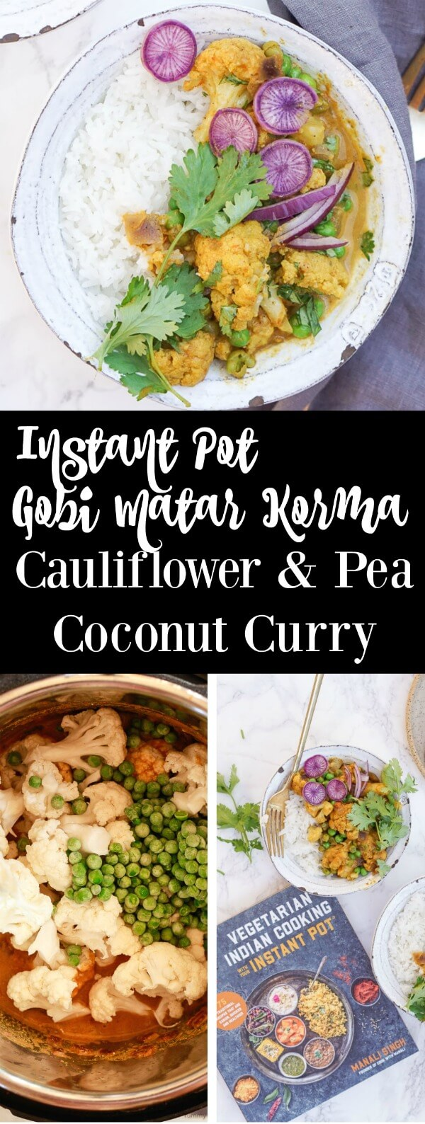 Delicious and easy Instant Pot Gobi Matar Korma, or Cauliflower and Pea Coconut Curry. This easy Indian curry is vegetarian, vegan, and gluten-free friendly! It makes a wonderful plant based Instant Pot dinner.