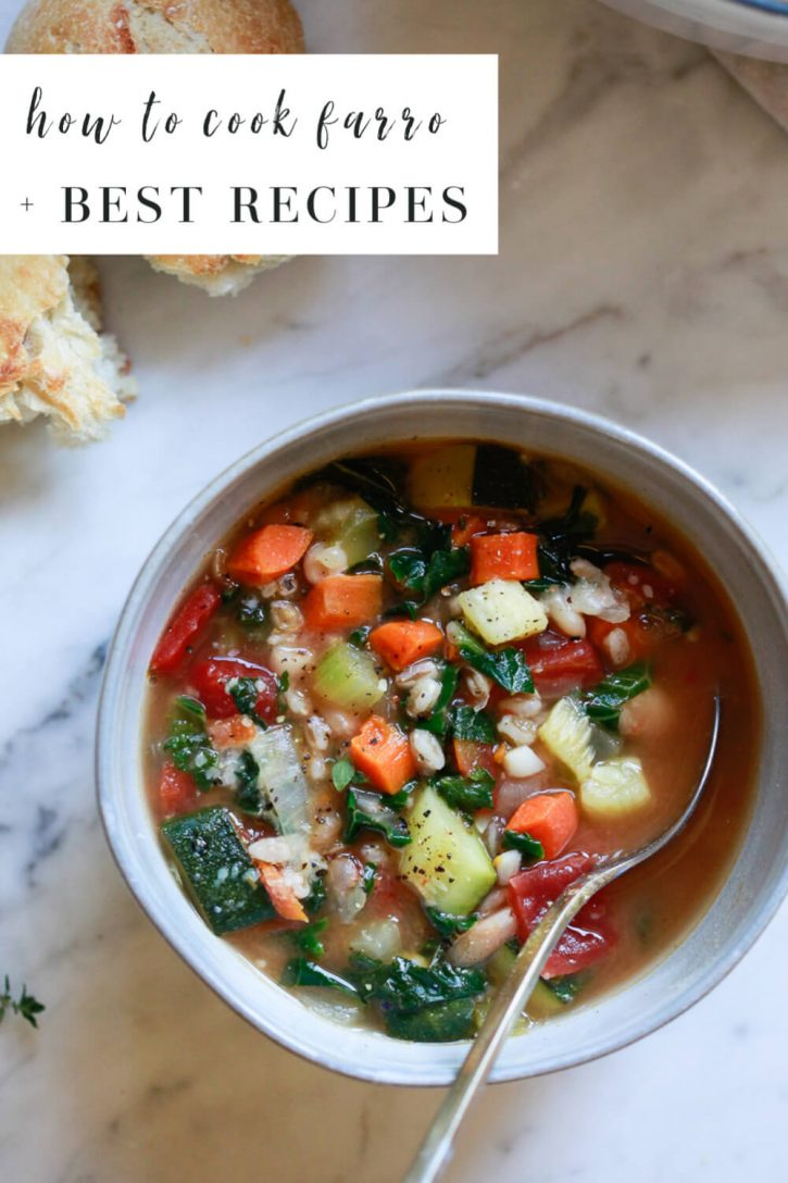 A bowl of farro soup with text overlay that reads how to cook farro plus best farro recipes. Find out what is farro, how to cook it, and get the best recipes.