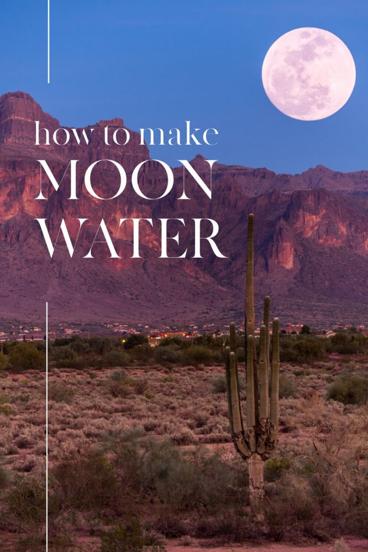"""A beautiful photograph of mountains in the desert at dusk with a full moon. Text overlay reads, """"how to make moon water"""""""