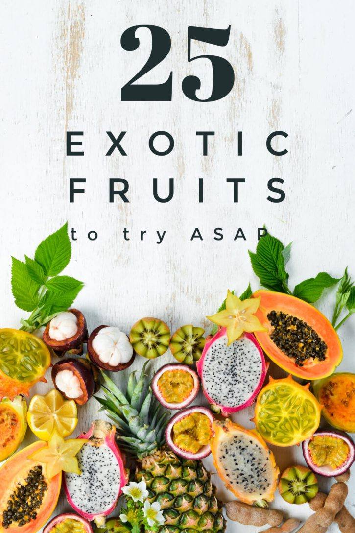 "Beautiful exotic fruits arranged on a white surface with text overlay that reads ""25 exotic fruits to try ASAP"""
