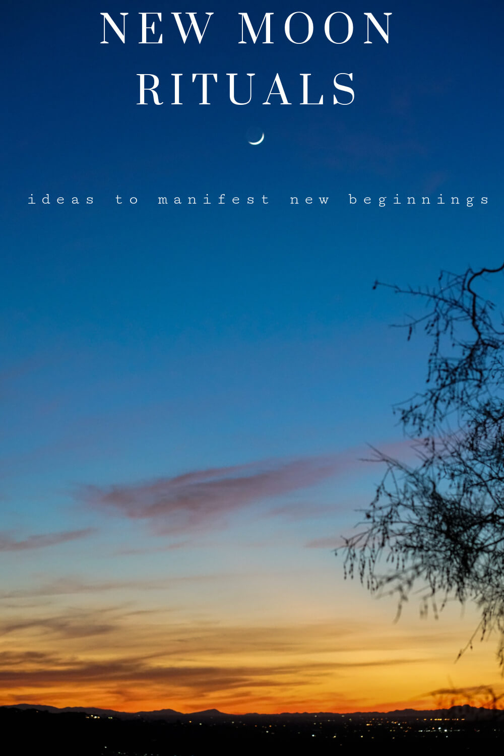 """A beautiful sunset photo with a new moon at the top. Text overlay reads, """"new moon rituals. Ideas to manifest new beginnings"""""""