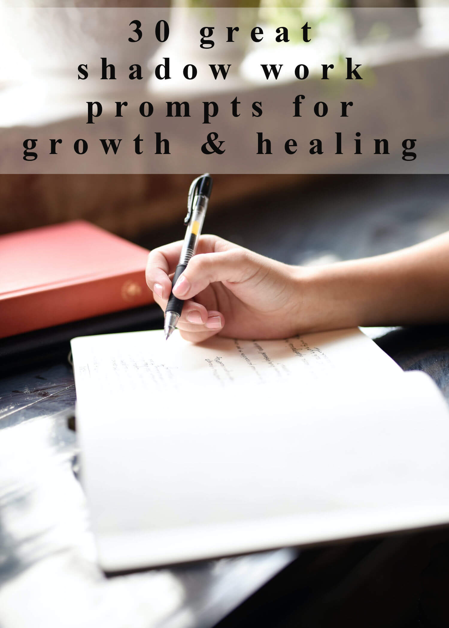 """A woman's hand writes in a journal. Text overlay reads, """"30 great shadow work prompts for growth and healing"""""""