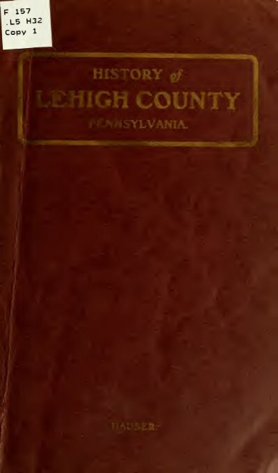 A History Of Lehigh County Pennsylvania From The Ctevans Net