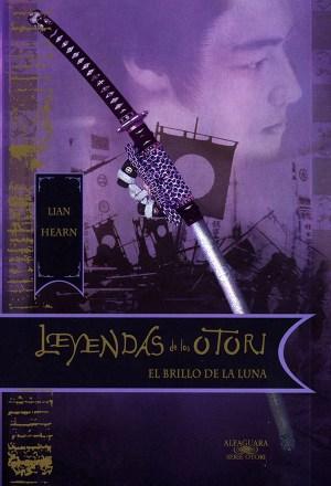 Lian Hearn - El brillo de la luna (Leyendas de los Otori #3)