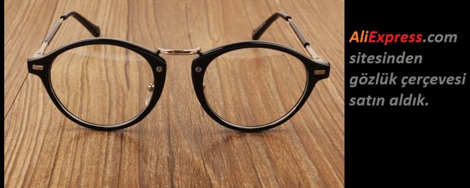 Aliexpress.com'dan numaralı gözlük çerçevesi aldık