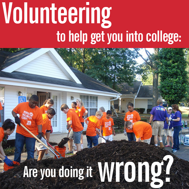 3.2.16 Volunteering to Help Get You into College - Are You Doing It Wrong