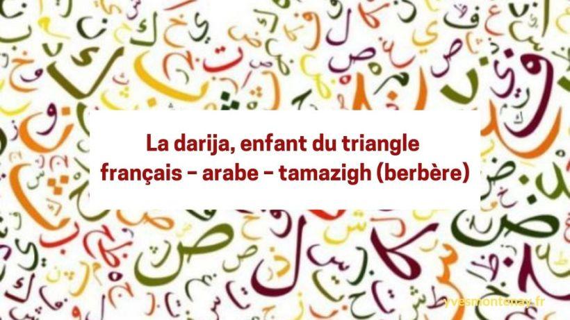 La darija, enfant du triangle français – arabe – tamazigh (berbère)