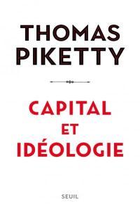 Thomas Piketty Capital et idéologie