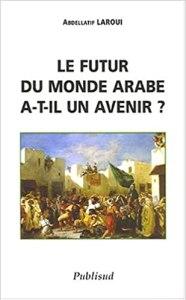 Le futur monde arabe a-t-il un avenir