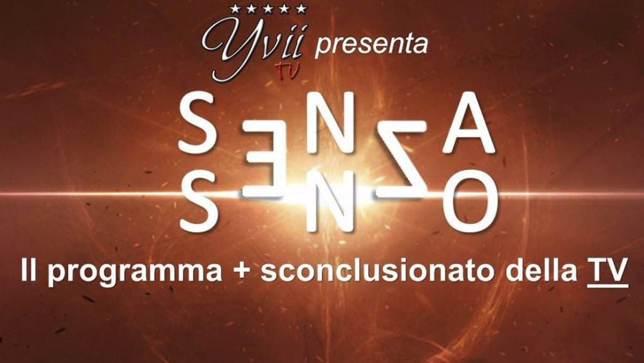 """Yvii Tv, questa sera prima puntata del programma """"senZa senZo"""""""