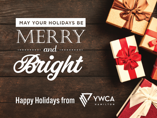Text on photos reads: May your holidays be merry and bright. Happy holidays from YWCA Hamilton.