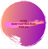 BYOB Build Your Own Body With Jen