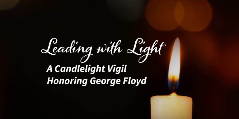 "single lit candle on a dark background with bokeh effect. Text overlay reads ""leading with light: a candlight vigil honoring George Floyd"""