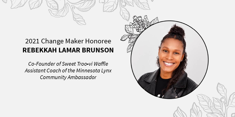 2021 Change Maker: Rebekkah Lamar Brunson