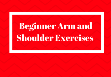 Beginner at Home Exercises Part 2: Arm and Shoulder Exercises