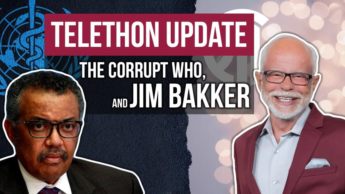 Telethon Update, The corrupt WHO, and Jim Bakker - Zach Drew Show