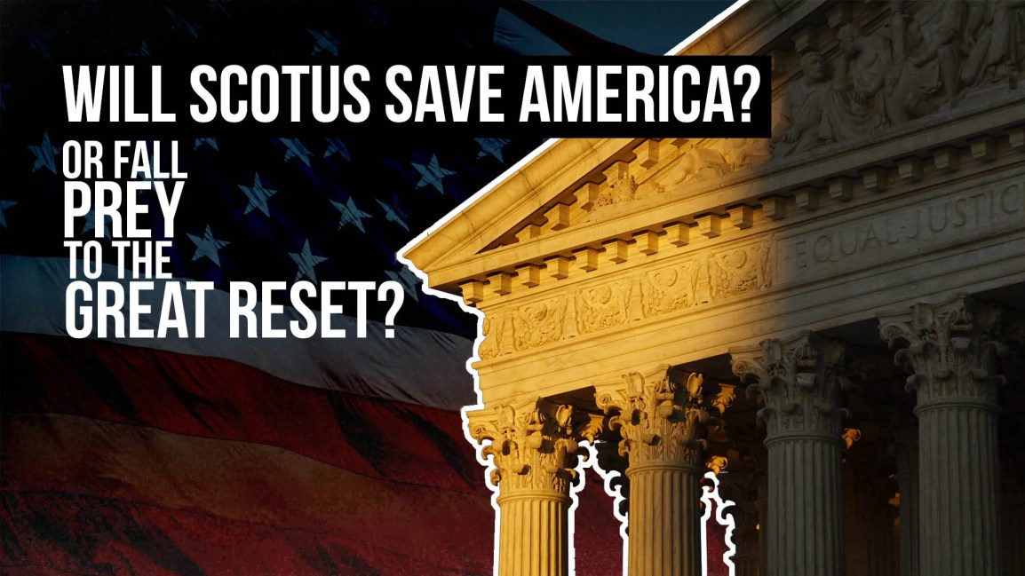 Will SCOTUS Save America or Fall Prey to the Great Reset? - Zach Drew Show