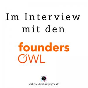 founders owl interview zahnseidenkampagne