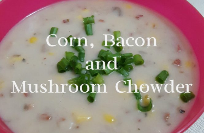 corn bacon and mushroom chowder