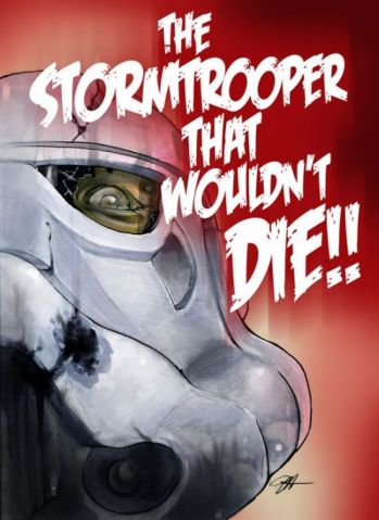 the stormtrooper that wouldnt die