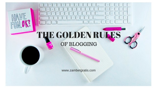 The golden rules of blogging
