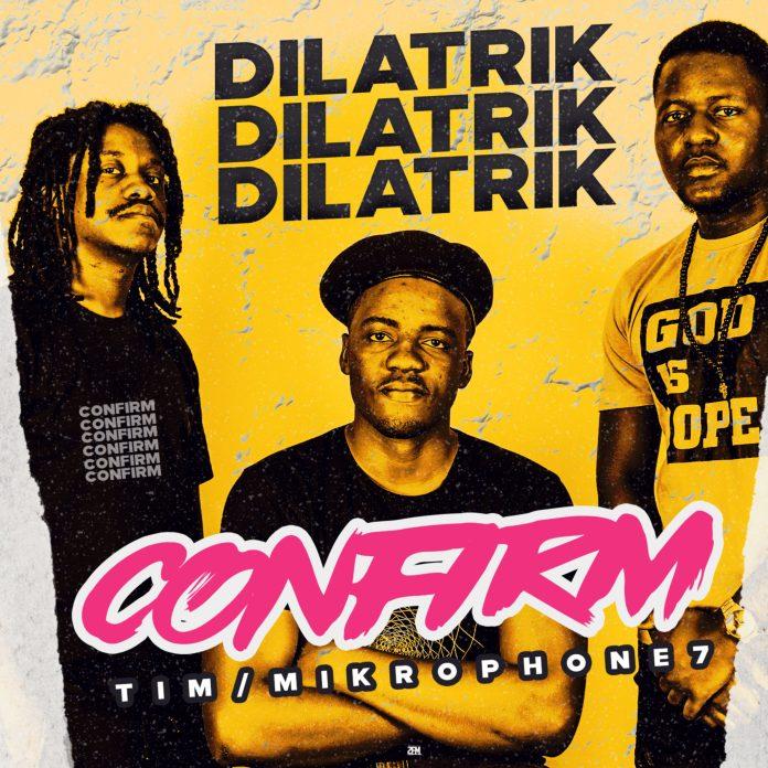 Dilatrik - Confirm ft. Tim - Mikrophone 7