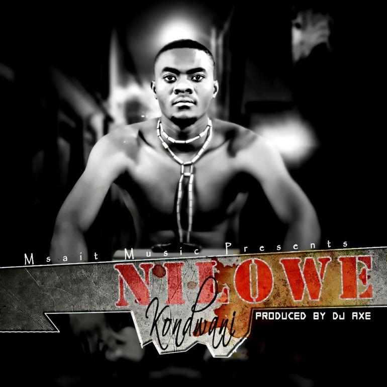 "Kondwani – ""Nilowe"" (Prod. DJ Axe)"