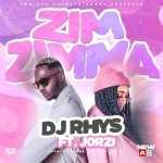 DJ Rhys Ft Jorzi - Zimzimma