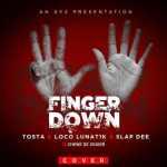 Toster Ft Loco Lunat & Slap Dee - Finger Down