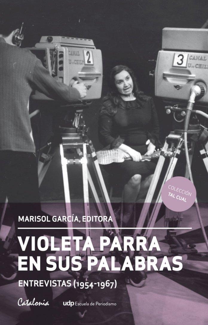 """""""Violeta Parra"""" en sus palabras a 50 años de su muerte"""