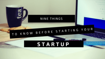 Nine things to know before starting your startup